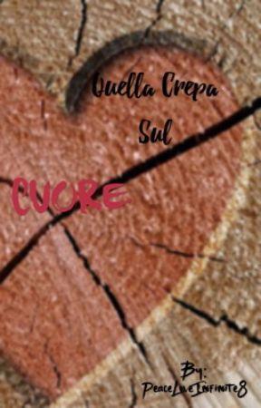 Quella Crepa Sul Cuore by PeaceLoveInfinite8
