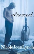 Innocent. A Ross Lynch Fan Fiction. by NicoleJoanLynch