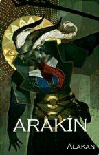 ARAKİN by Alakann