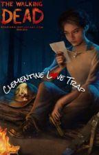 Clementine Love Trap by unhappysun