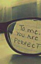 To me you are perfect by Unicorn_Gate