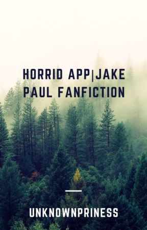 horrid app | Jake Paul fanfiction by UNKOWNPRINESS