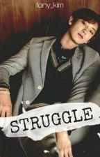 STRUGGLE [Chanyeol Fanfict's] by fany_kim