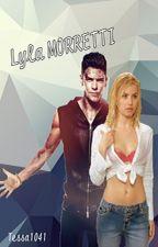 Lyla Morretti •Saga MORRETTI• ¤TOME 2¤ by Tessa1041