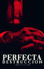 Perfecta Destrucción by jamieyixing