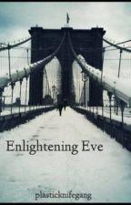 Enlightening Eve by plasticknifegang