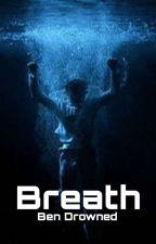 Breath | Ben Drowned by Its_not_Zelda