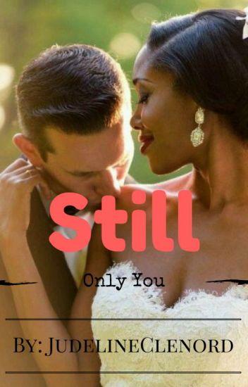Still Only You(BWWM)✔