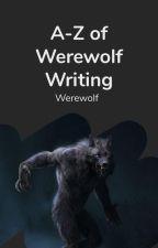 A-Z of Werewolf writing by werewolf