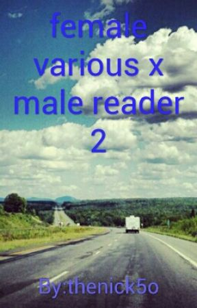 female various x male reader 2 by thenick5o