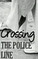Crossing THE POLICE LINE by aii_kireina