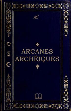 Arcanes Archéiques by Kalliope_9e-Muse
