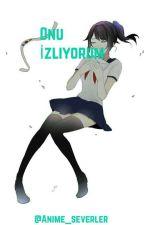 Onu İzliyorum( BUDO X AYANO) by Anime_severler