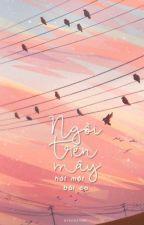 [ChanBaek][Shortfic] Ngồi trên mây hát một bài ca by byeonshine