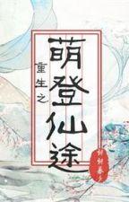 Trọng sinh chi manh đăng tiên đồ - Triêu Triêu Mộ Tịch by xavienconvert