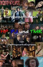 Kurzgeschichten aus HP, PJ und TMR by DerHogwartsExpress