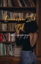 Dönersen Islık Çal || texting. by masterpiecezayn