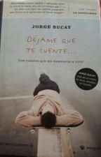 DÉJAME QUE TE CUENTE... [ JORGE BUCAY ] by ValiPrez