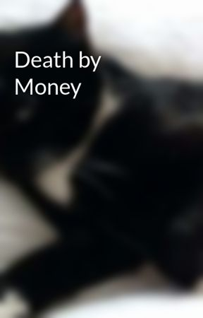 Death by Money by -dontCARE--