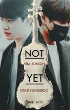 NOT YET..[ KaiSoo Fanfiction ] by MR_NINI