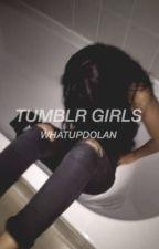 tumblr girls / e.d by whatupdolan