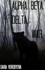 Alpha  Beta  Delta  War. by DariaVorobyova