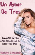Un Amor De Tres || Zerrie - Lourrie by Wendy-Edwards