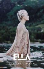 Ella, une destiné mystérieuse by vavadream