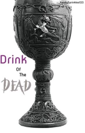 Drink of the Dead by KandySprinkles123
