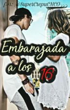 Embarazada a los 16(Christopher Vélez y Tu) by SuperCrepuCNCO123