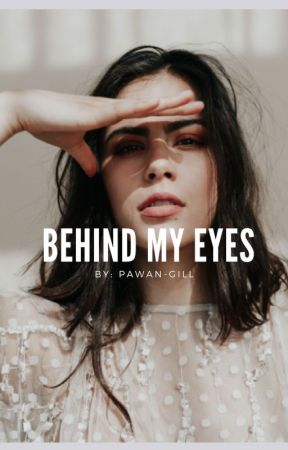Behind My Eyes  by pawan-gill