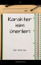 WATTPAD KARAKTER İSİMLERİ  by Warrior212