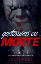 Gostosuras ou... Morte - Parte 2 by JolziRosa