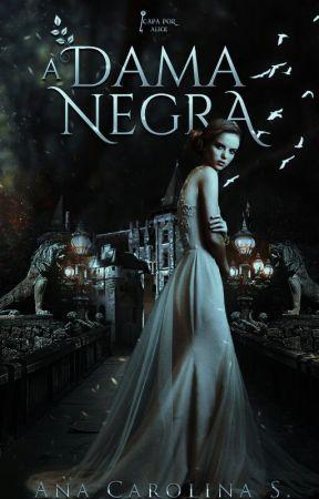 A Dama Negra by Ana_Carolina_Souza