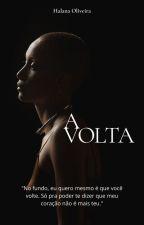 A Volta by HalanaOliveira78