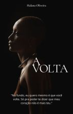 A Volta by HalanaOliveira78