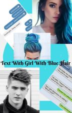 Texting With Girl With Blue Hair by Elzaa6921