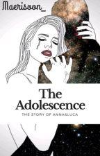 the adolescence                                                #wattys2017 by Maerisoon_