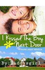 I Kissed The Boy Next Door by Daddysgurl1964