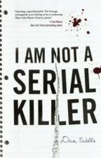 I Am Not A Serial Killer ✓ by _litprincsx_