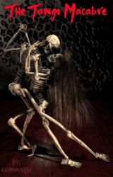 The Tango Macabre by coffinnail97