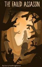 The Failed Assassin by SavvyYourImagination