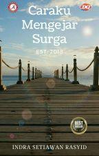 Caraku Mengejar Surga (TAHAP REVISI) by alrsyid_