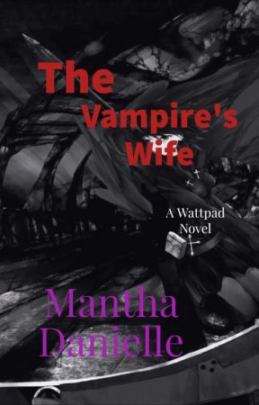 The Vampire King's Wife by ManthaDanielle