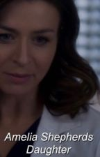 Amelia Shepherds daughter (Grey's FanFic) by oliviagrayson15