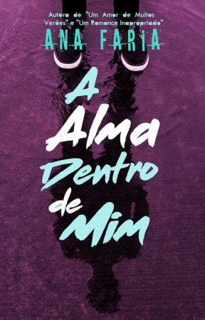 A Alma Dentro de Mim (em andamento) by AnaCarolina152