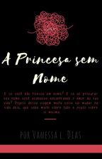 A Princesa sem Nome by VaniViolet