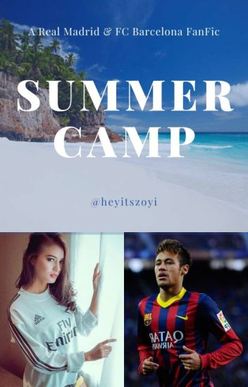 Summer Camp (A Real Madrid and FC Barcelona FanFic)