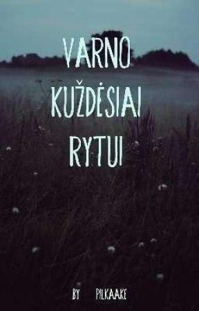 Varno Kuždėsiai Rytui by SupelijusKvadratu