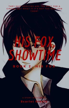 His fox, Showtime by Scarlet_Riddle